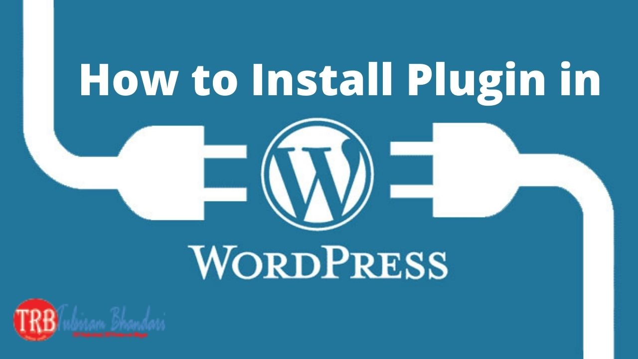 How to Install a WordPress Plugin | Best Step by Step Guide