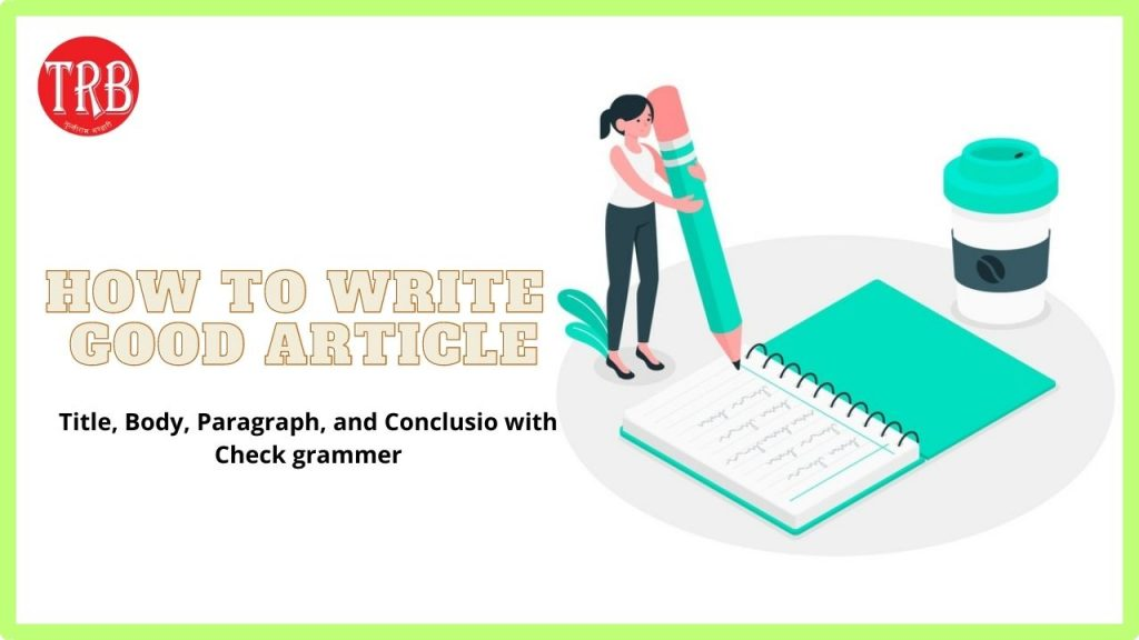 How to Write an Article   7 Rules for Writing Good Articles for Fast Ranking