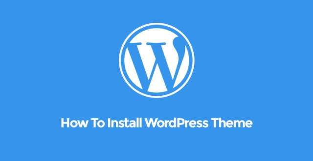 How To Install WordPress Themes | #1 Best Step by Step Information